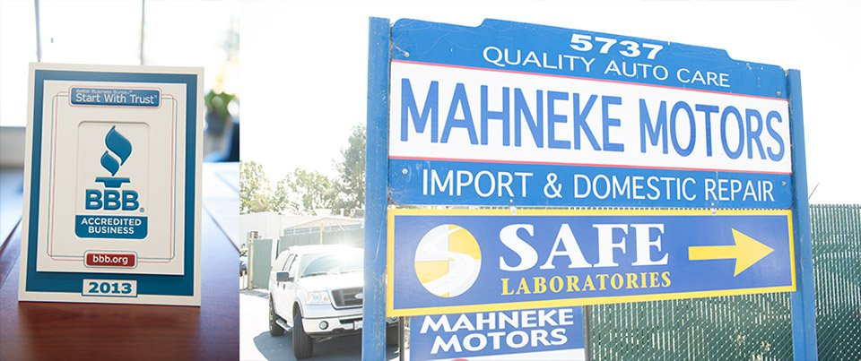 5737 QUALITY AUTO CARE MAHNEKE MOTORS Start With Trust IMPORT & DOMESTIC REPAIR BBB. ACCREDITED BUSINESS SAFE bbb.org LABORATORIES 2013 MAHNEKE MOTORS